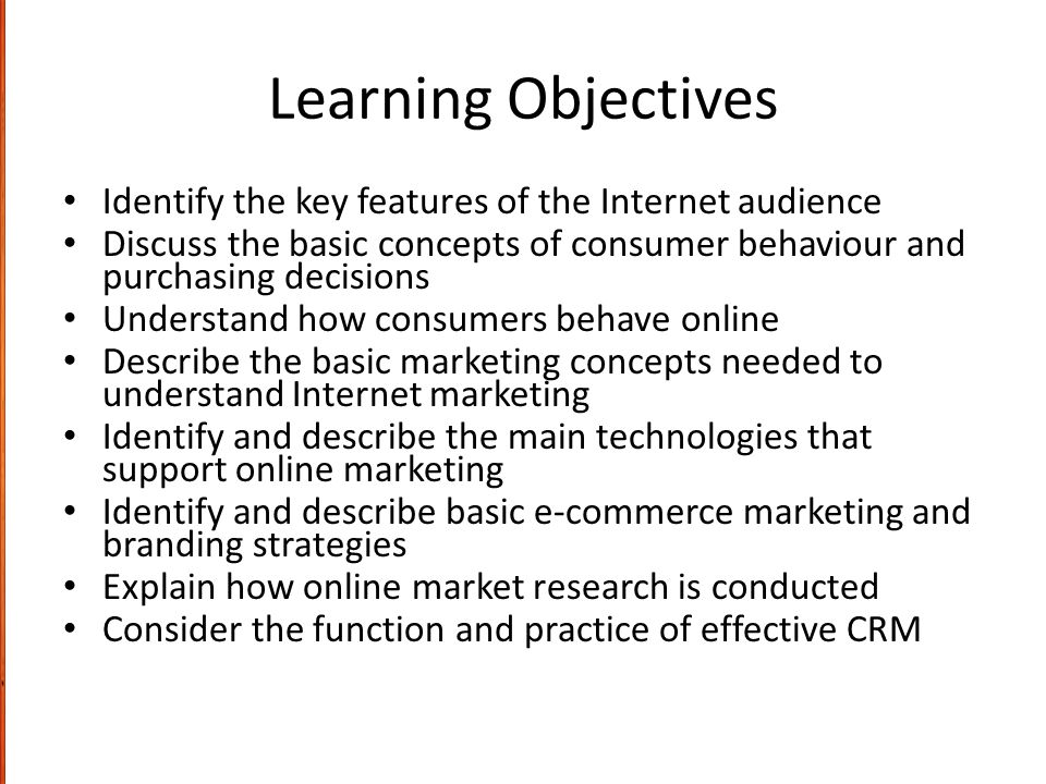 Learning Objectives Identify the key features of the Internet audience