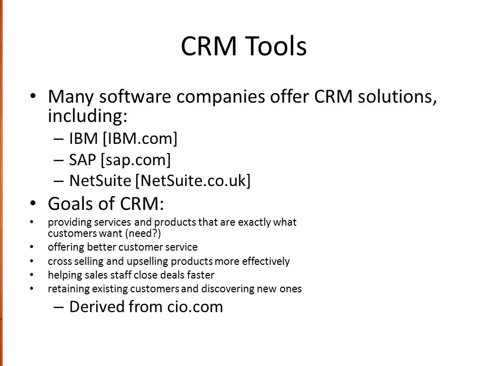 CRM Tools Many software companies offer CRM solutions, including: