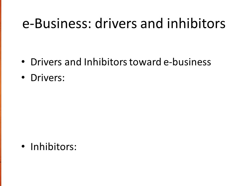 e-Business: drivers and inhibitors