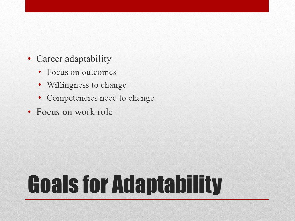 Goals for Adaptability