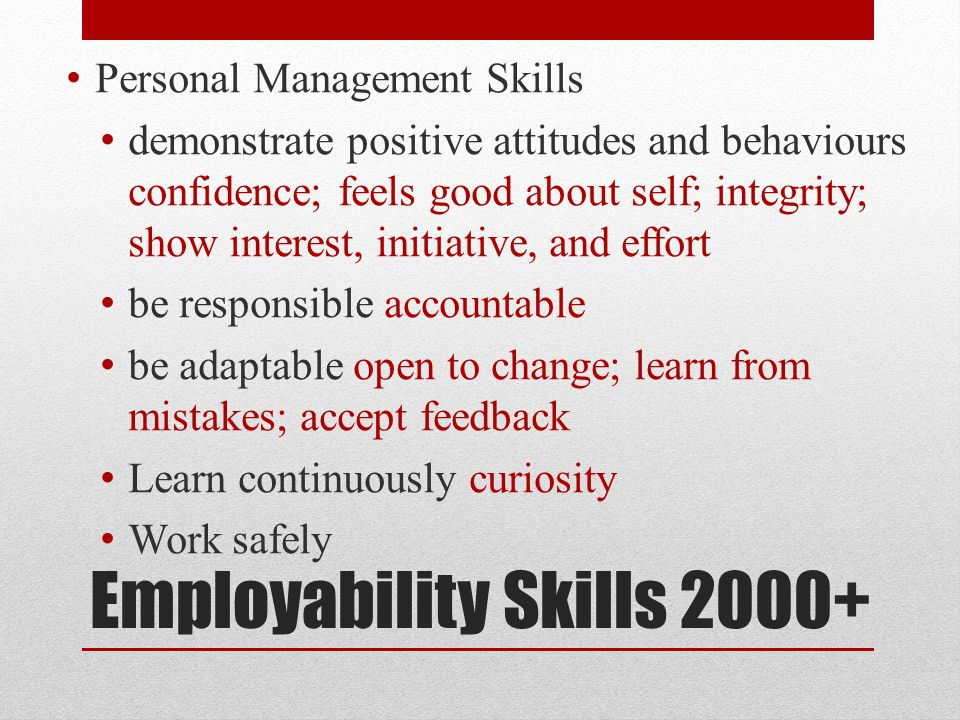 employability and personal skills Employability skills survey 3 of 4 t time, money and materials are resources you can manage them well manage time manages money 1 needs work meet assigned class.