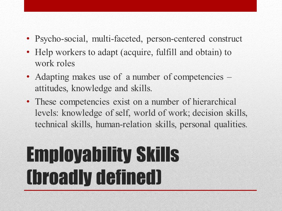 Employability Skills (broadly defined)