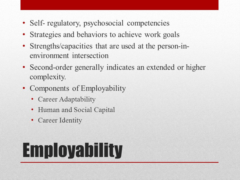 Employability Self- regulatory, psychosocial competencies