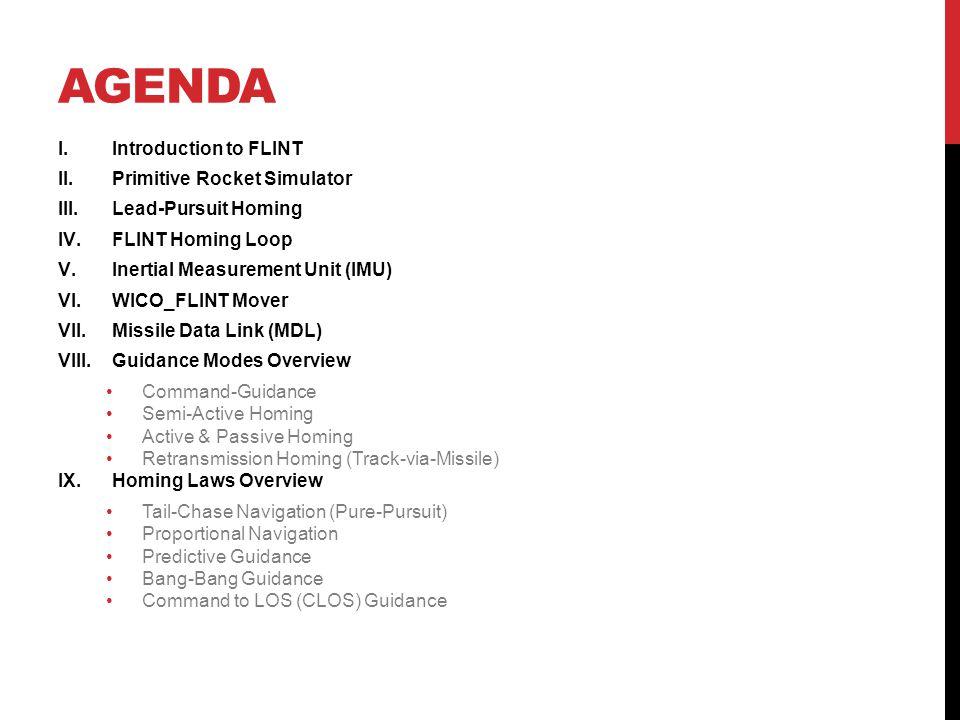 Agenda Introduction to FLINT Primitive Rocket Simulator
