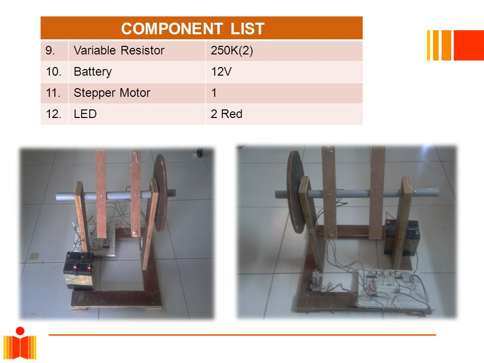 COMPONENT LIST 9. Variable Resistor 250K(2) 10. Battery 12V 11.
