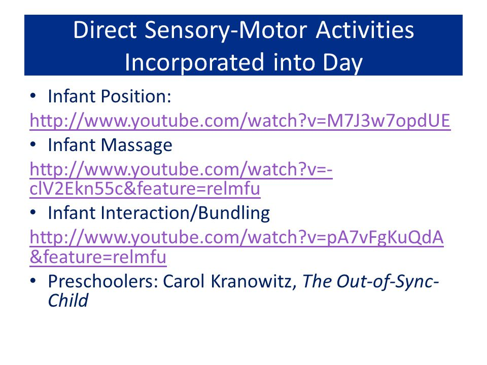 Direct Sensory-Motor Activities Incorporated into Day