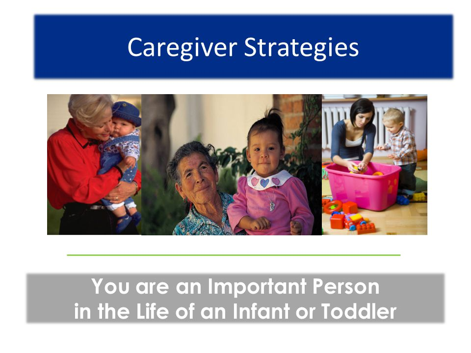 You are an Important Person in the Life of an Infant or Toddler