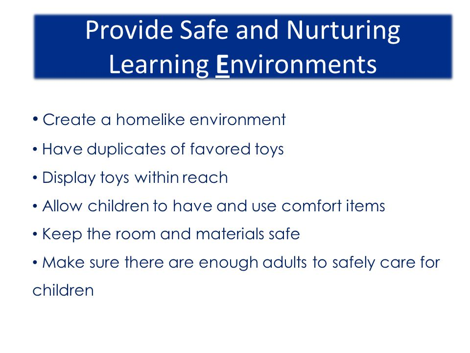 Provide Safe and Nurturing Learning Environments