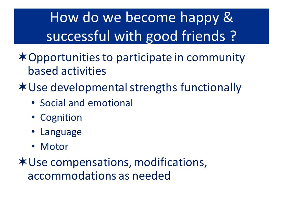 How do we become happy & successful with good friends