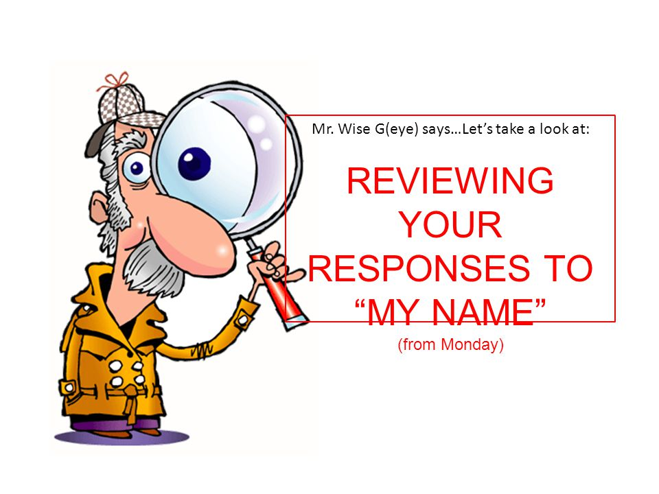 REVIEWING YOUR RESPONSES TO MY NAME