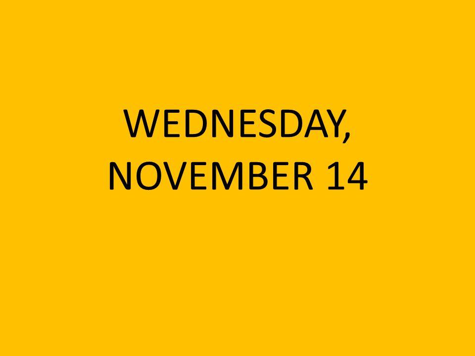 WEDNESDAY, NOVEMBER 14