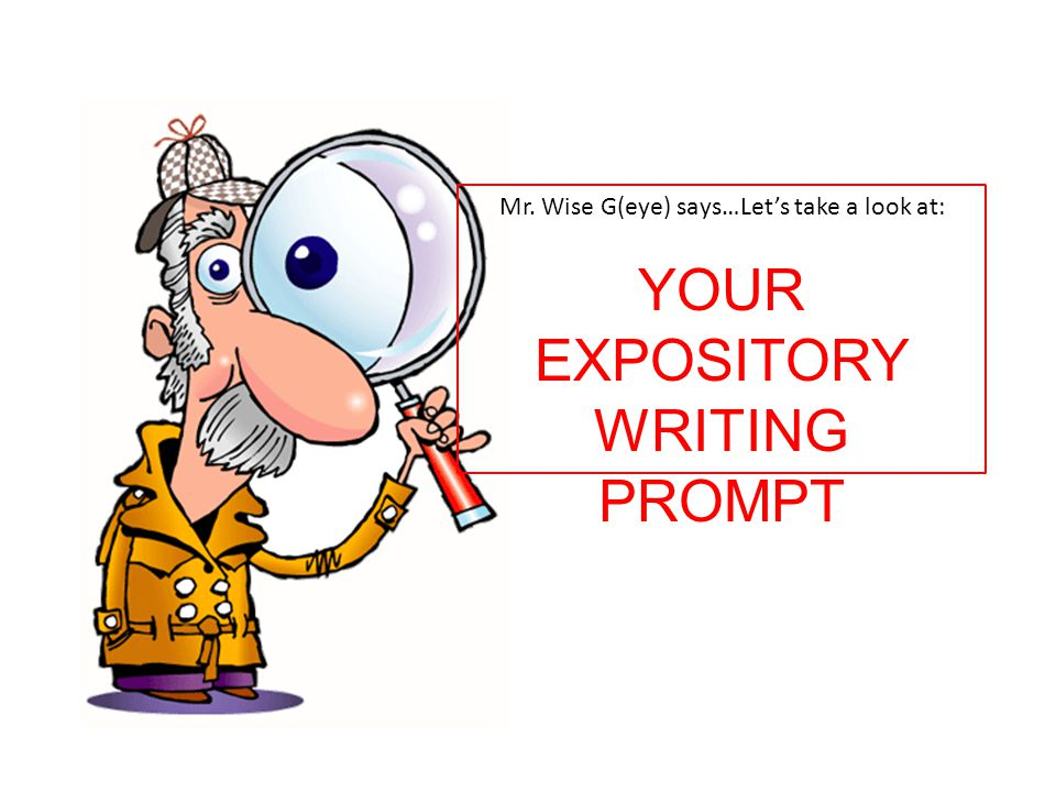 YOUR EXPOSITORY WRITING PROMPT