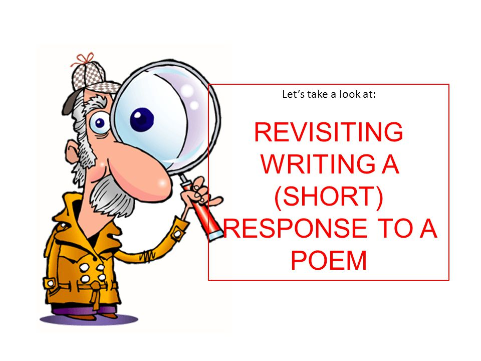 REVISITING WRITING A (SHORT) RESPONSE TO A POEM