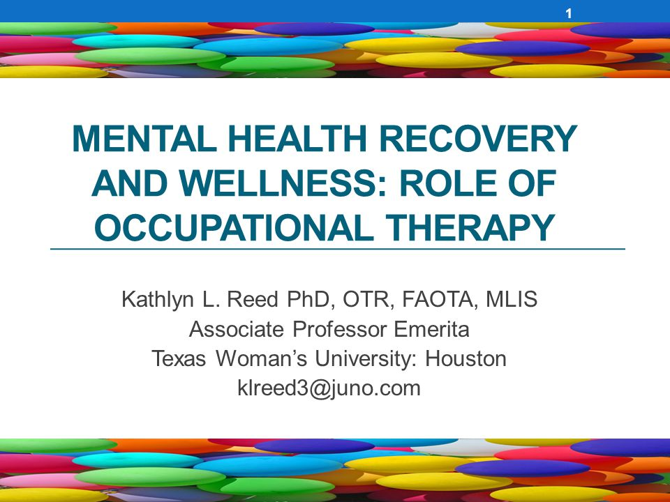 Mental Health Recovery and Wellness: Role of Occupational Therapy
