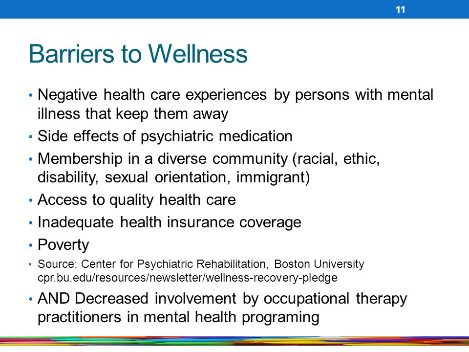 Barriers to Wellness Negative health care experiences by persons with mental illness that keep them away.