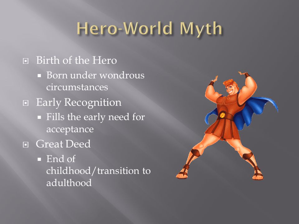 Hero-World Myth Birth of the Hero Early Recognition Great Deed