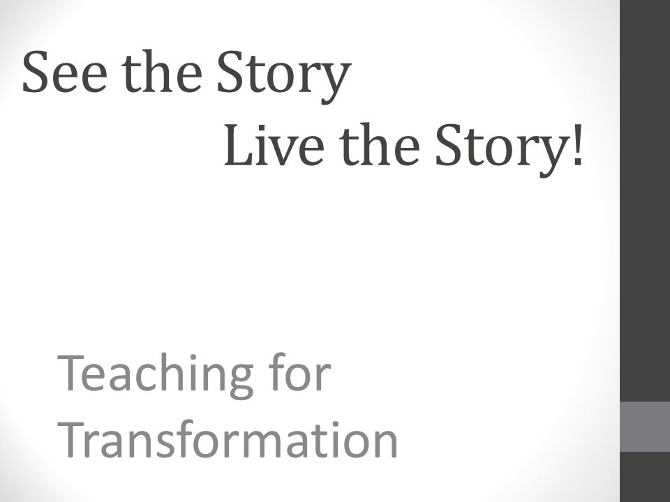 See the Story Live the Story!