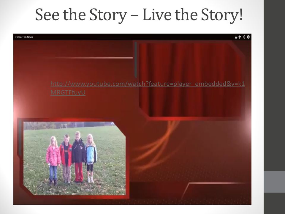 See the Story – Live the Story!