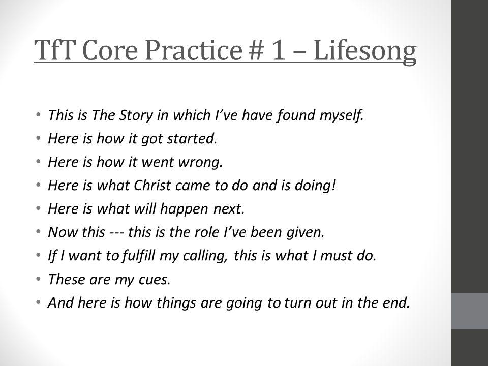 TfT Core Practice # 1 – Lifesong
