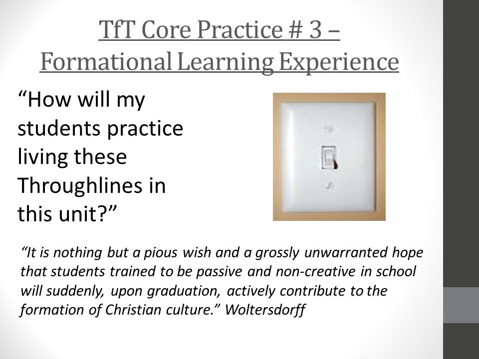 TfT Core Practice # 3 – Formational Learning Experience