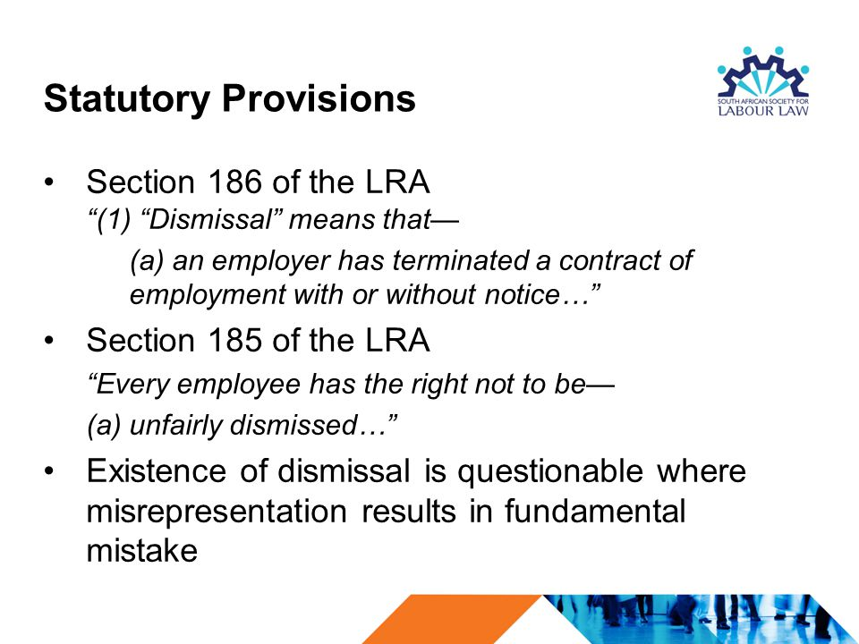 Statutory Provisions Section 186 of the LRA (1) Dismissal means that—