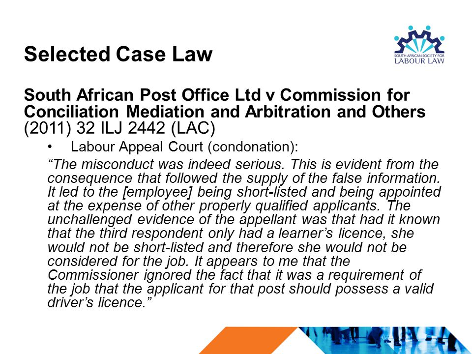 Selected Case Law South African Post Office Ltd v Commission for Conciliation Mediation and Arbitration and Others (2011) 32 ILJ 2442 (LAC)