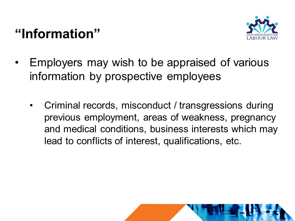 Information Employers may wish to be appraised of various information by prospective employees.