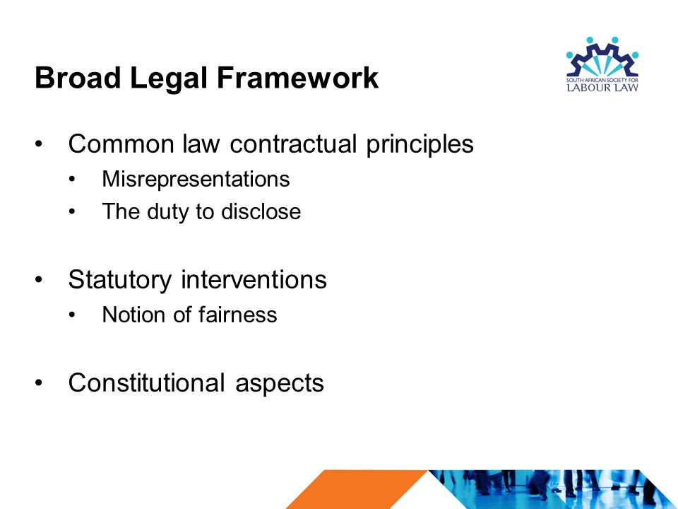 Broad Legal Framework Common law contractual principles