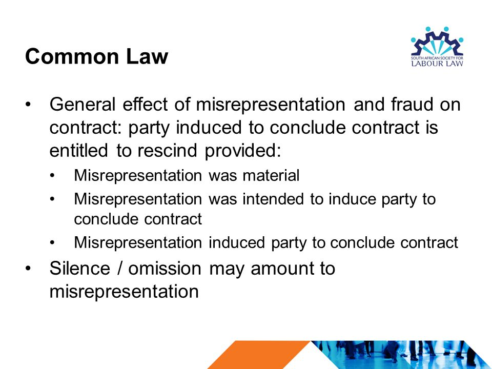 misrepresentation in law Presentation on misrepresentation and fraud presentation on misrepresentation and fraud  any other act fitted to deceive • sub section (5) any such act or omission as the law specially declares to be fraudulent 6 requisites of fraud  misrepresentation • comes under section 18 and 19 of contract act 12 representation.