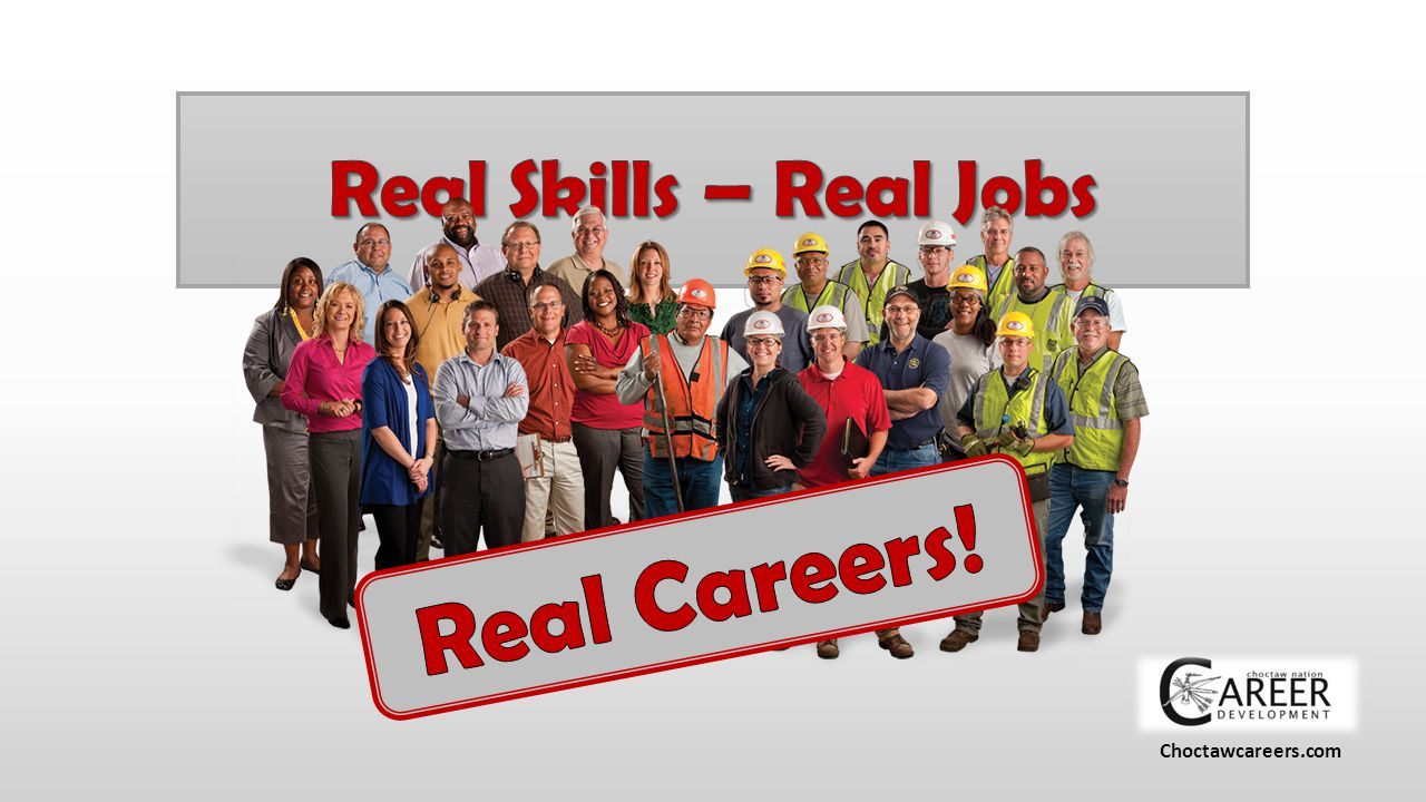 Real Skills – Real Jobs Real Careers! Choctawcareers.com