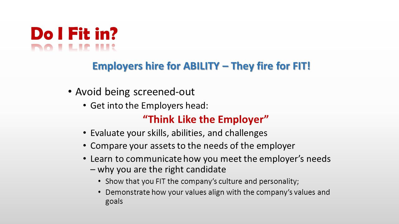 Do I Fit in Employers hire for ABILITY – They fire for FIT!