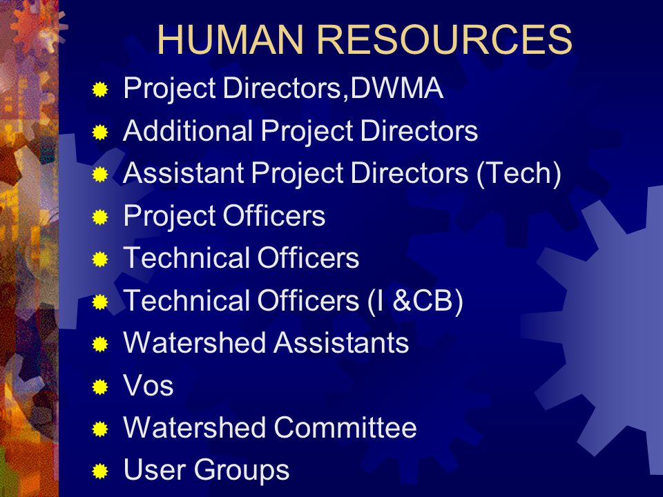 HUMAN RESOURCES Project Directors,DWMA Additional Project Directors