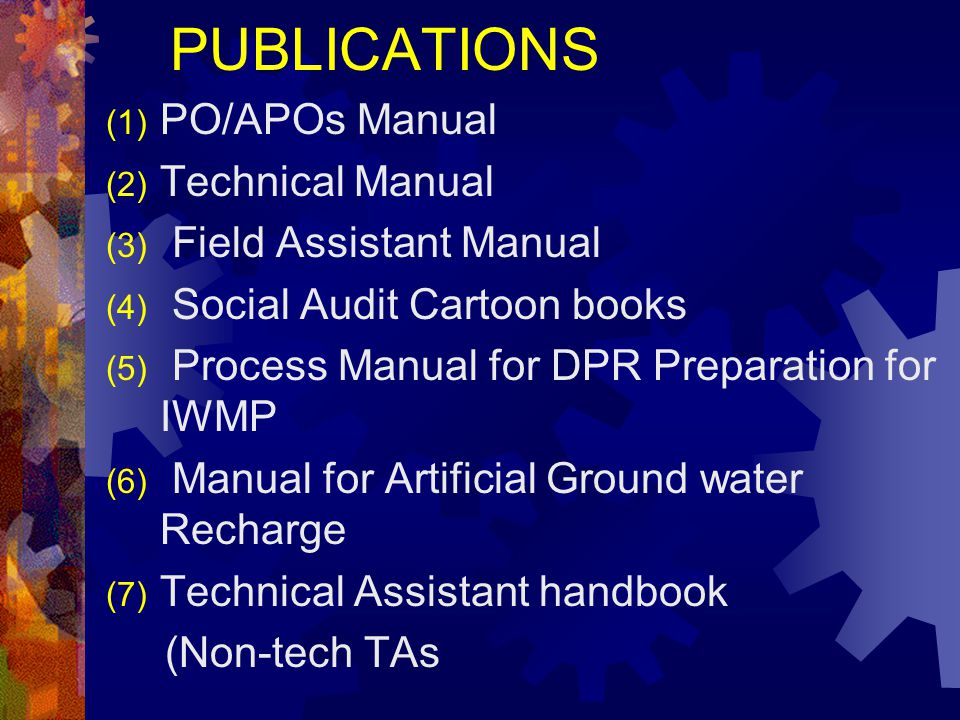 PUBLICATIONS PO/APOs Manual Technical Manual Field Assistant Manual