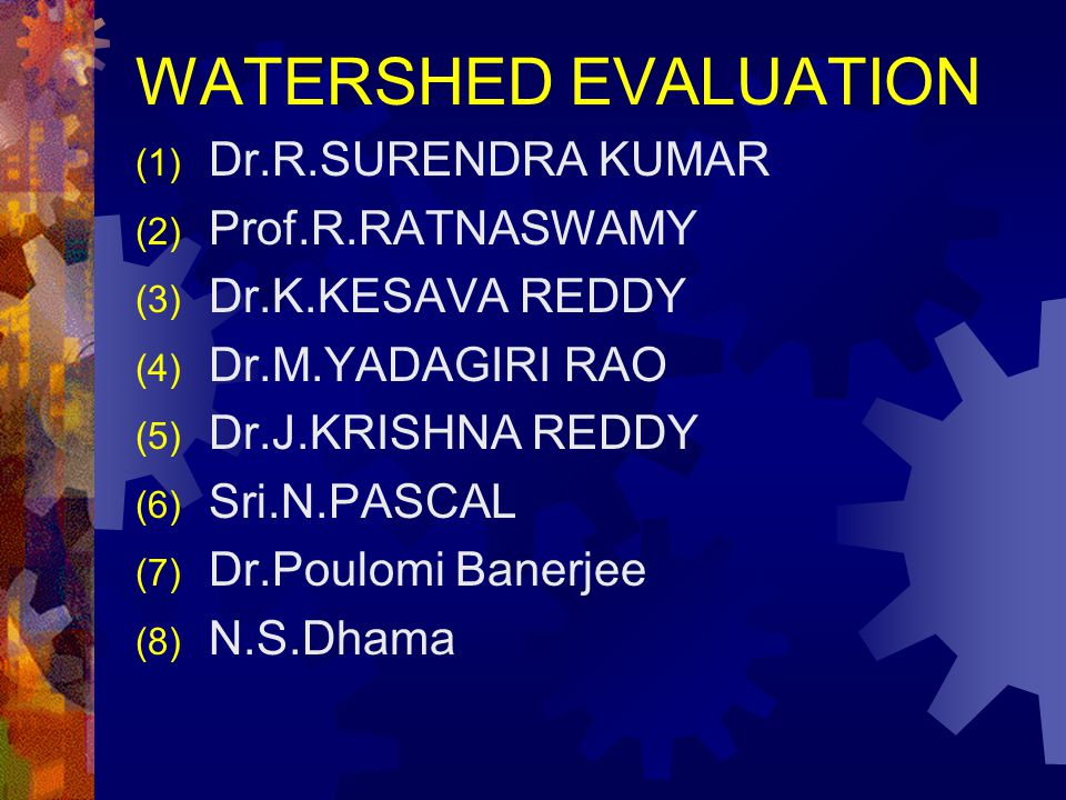 WATERSHED EVALUATION Dr.R.SURENDRA KUMAR Prof.R.RATNASWAMY