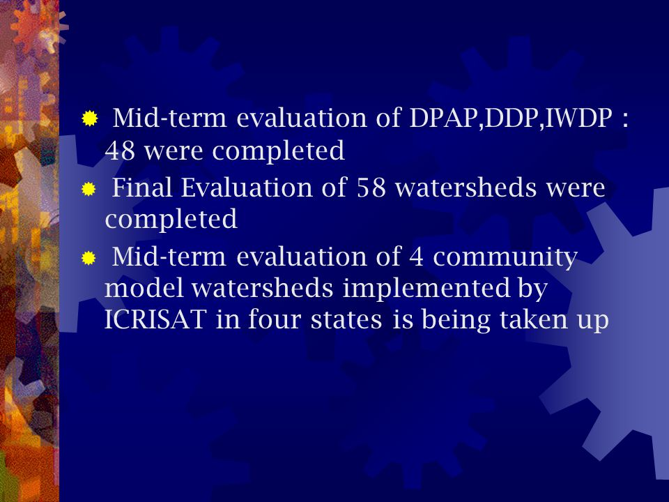 Mid-term evaluation of DPAP,DDP,IWDP : 48 were completed