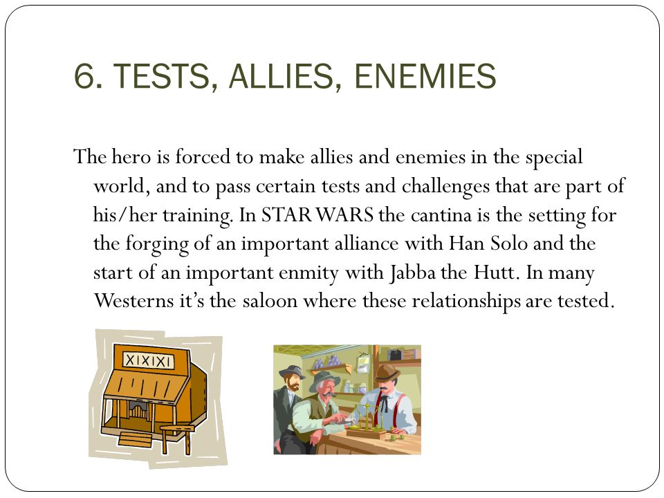 6. TESTS, ALLIES, ENEMIES
