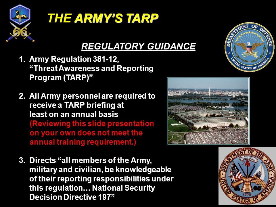 THE ARMY'S TARP REGULATORY GUIDANCE Army Regulation 381-12,