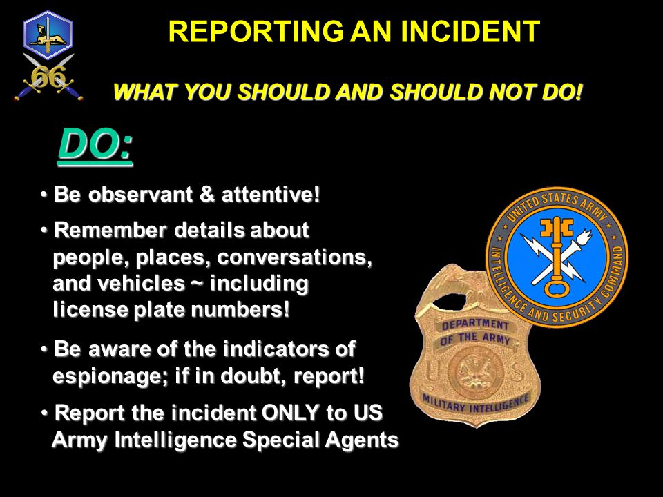 DO: REPORTING AN INCIDENT WHAT YOU SHOULD AND SHOULD NOT DO!