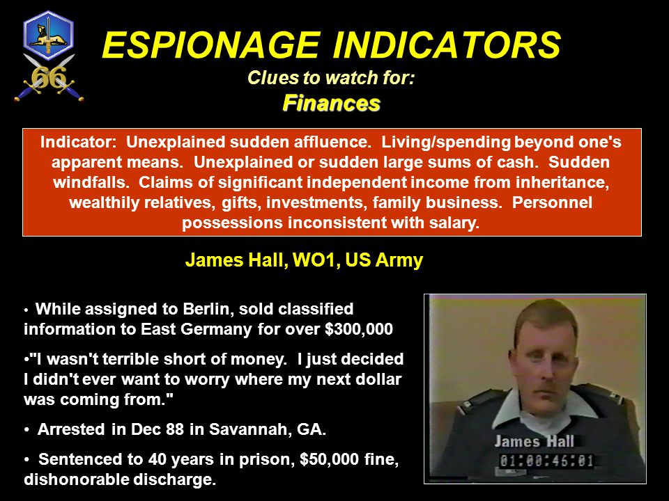 ESPIONAGE INDICATORS Clues to watch for: Finances