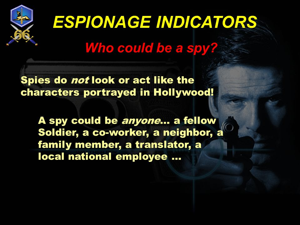 ESPIONAGE INDICATORS Who could be a spy