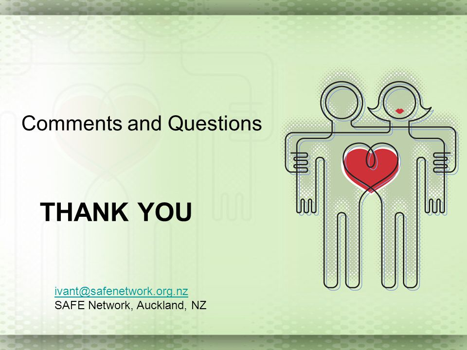 Thank you Comments and Questions ivant@safenetwork.org.nz