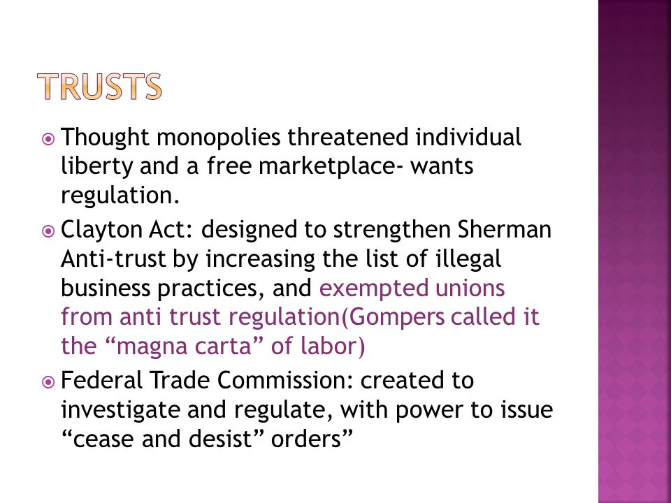 Trusts Thought monopolies threatened individual liberty and a free marketplace- wants regulation.
