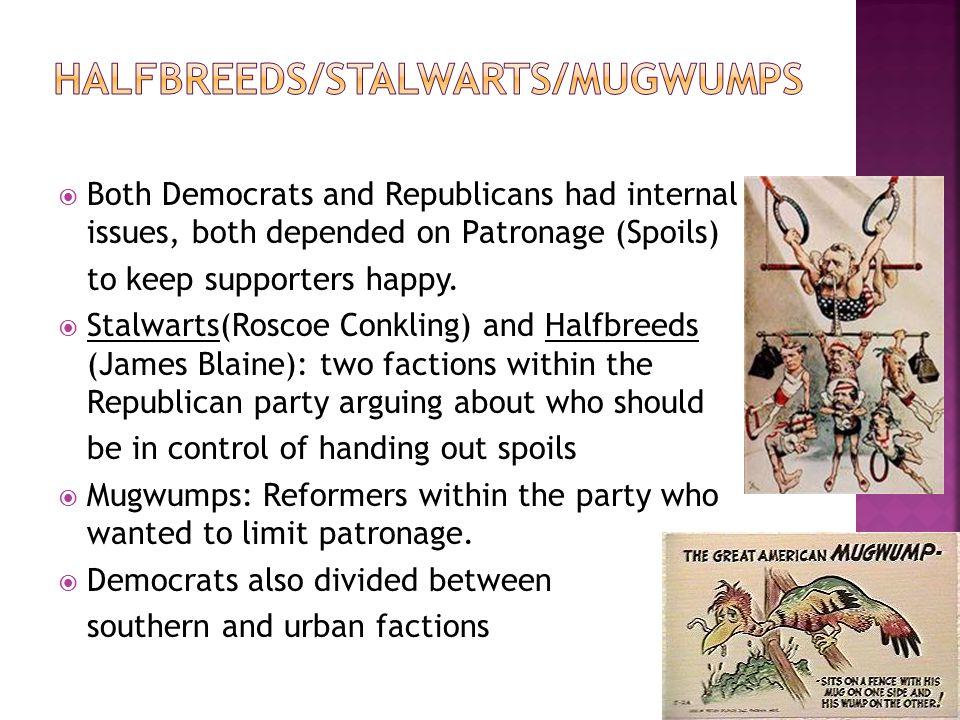 Halfbreeds/Stalwarts/MUgwumps