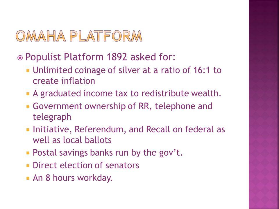 Omaha Platform Populist Platform 1892 asked for: