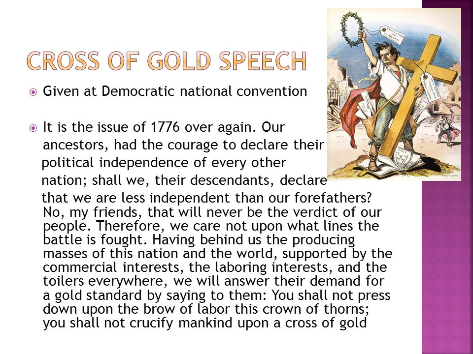 Cross of Gold Speech Given at Democratic national convention