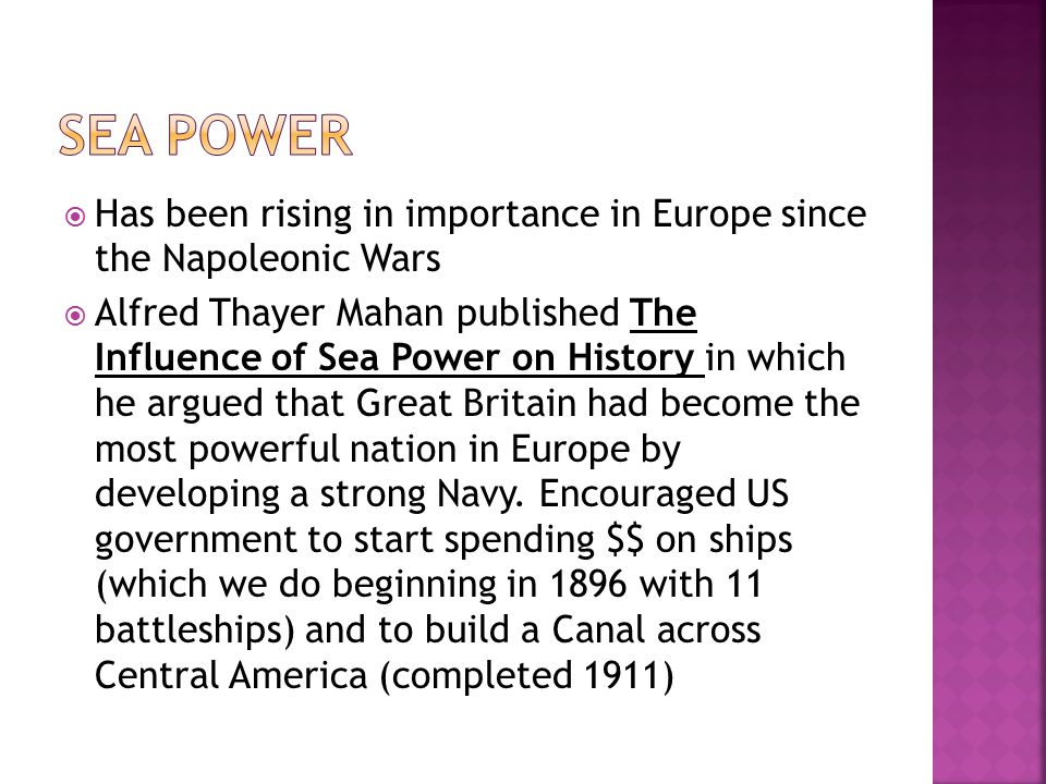 Sea Power Has been rising in importance in Europe since the Napoleonic Wars.