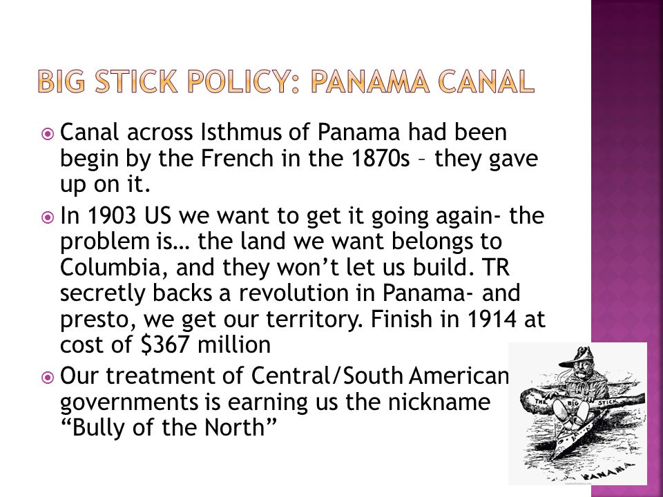 Big Stick Policy: Panama Canal