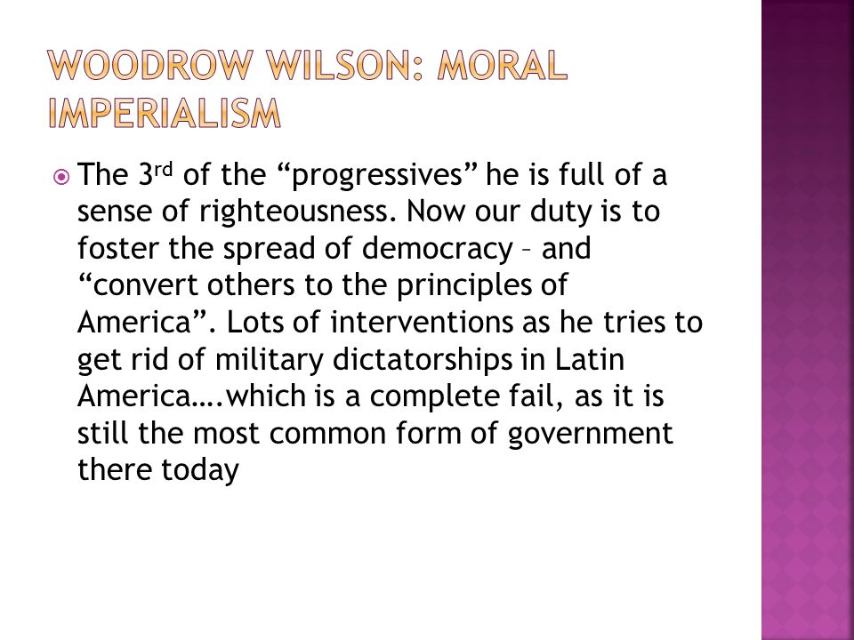 Woodrow Wilson: Moral Imperialism