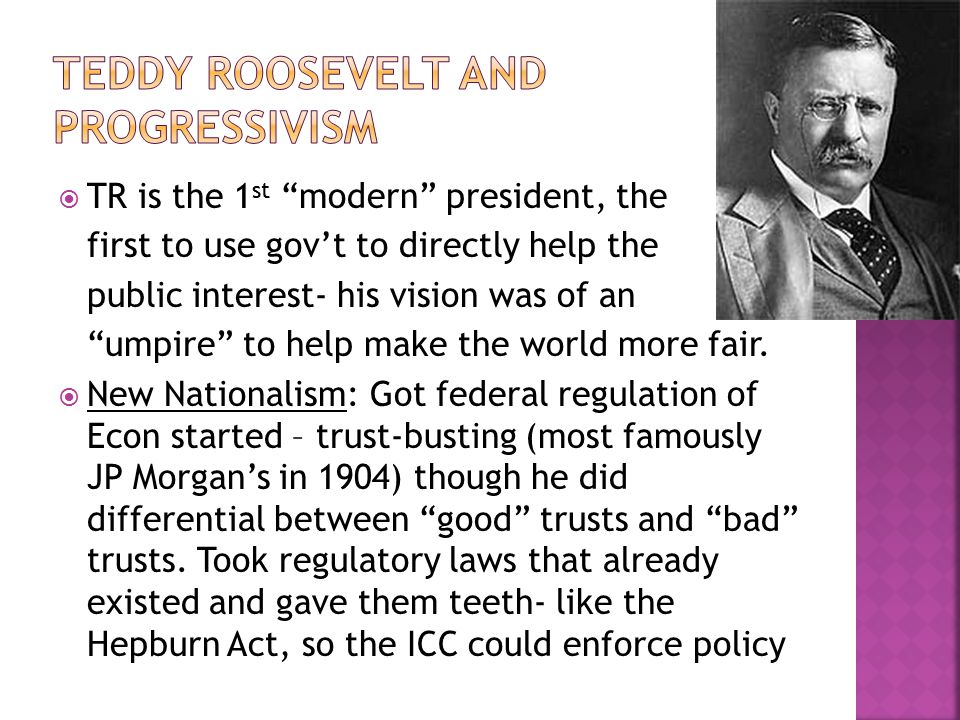 Teddy Roosevelt and Progressivism