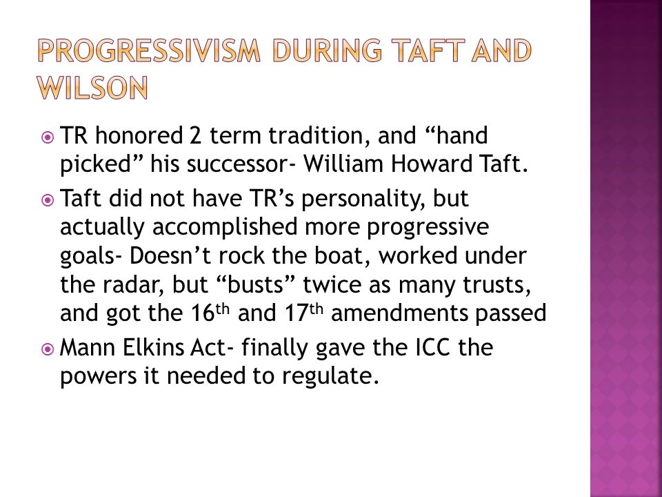 Progressivism during Taft and Wilson